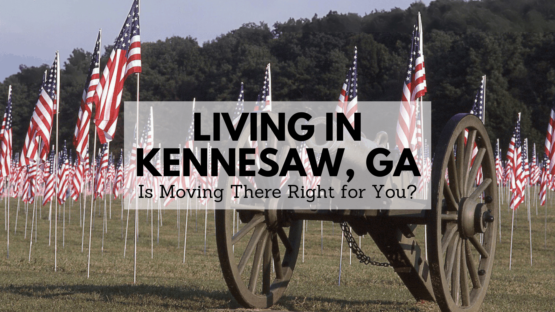 Living in Kennesaw, GA - Is Moving There Right for You?