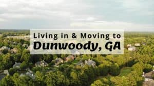 Living in & Moving to Dunwoody, GA