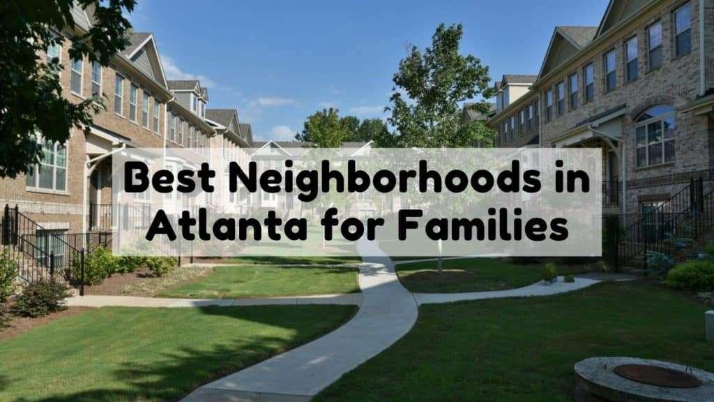 Best Neighborhoods in Atlanta for Families