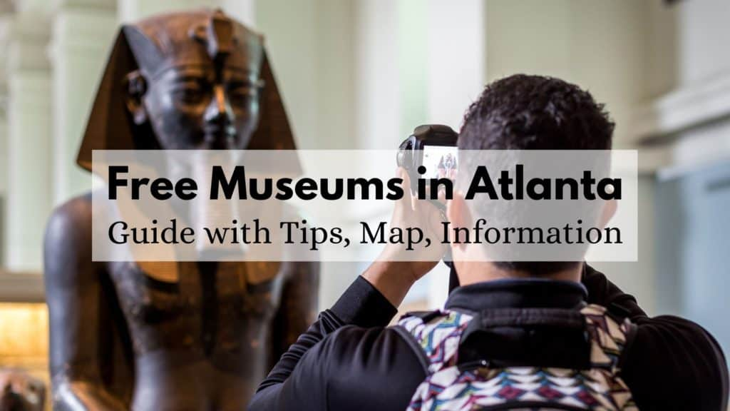Free Museums in Atlanta - Guide with Tips, Map, Information
