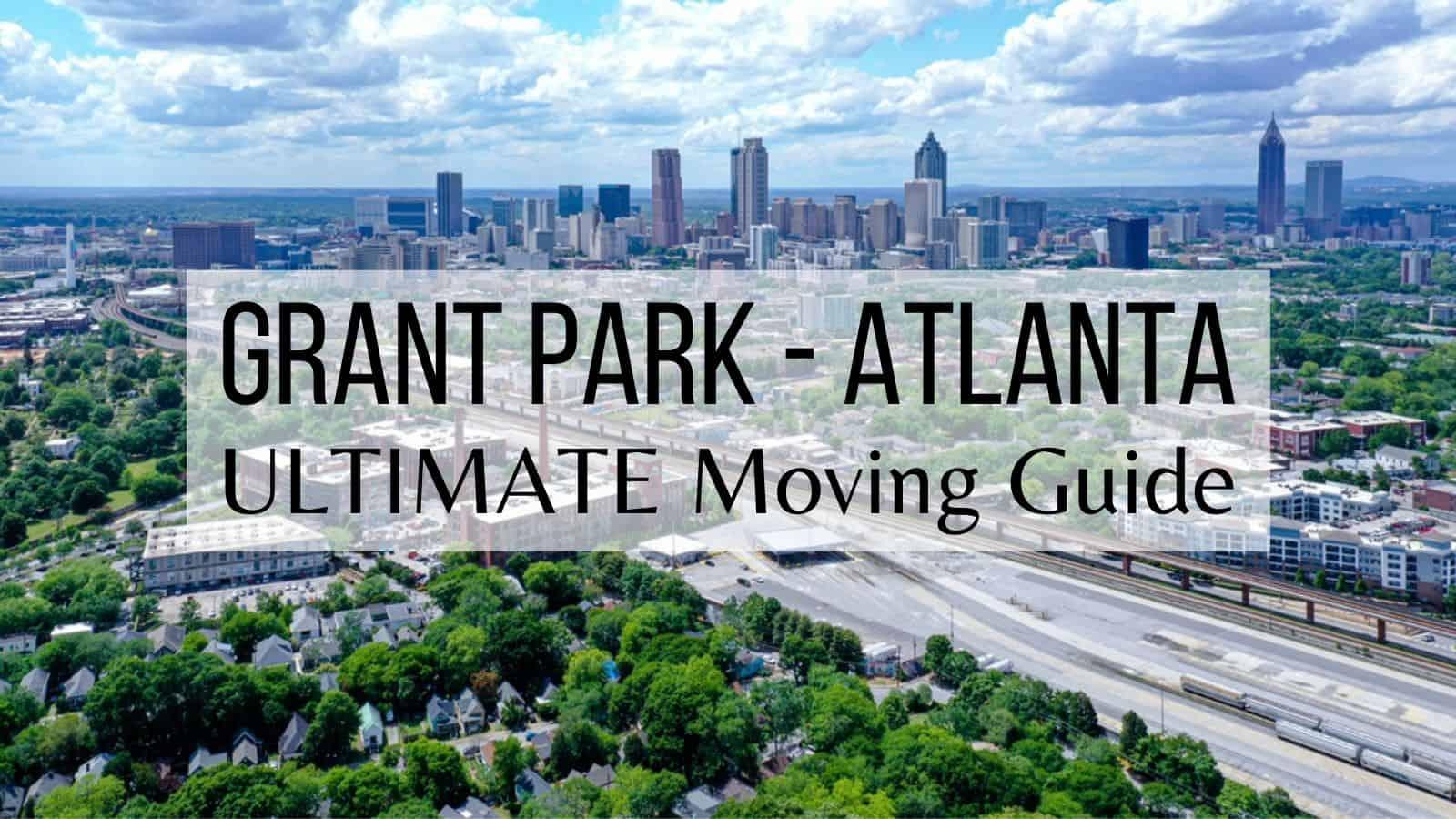 Grant Park - Atlanta - Ultimate Moving Guide